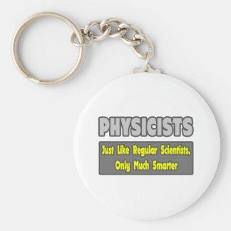Physicists...Smarter Basic Round Button Keychain