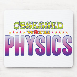 Physics 2 Obsessed Mouse Pad