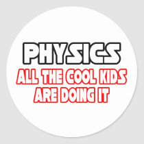Physics...Cool Kids Classic Round Sticker