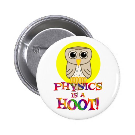 Physics is a Hoot 2 Inch Round Button