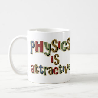 Physics is Attractive Funny Pun Coffee Mug