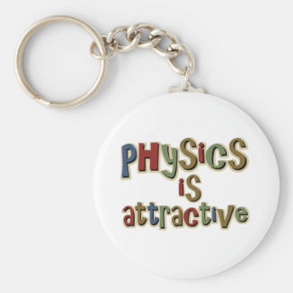 Physics is Attractive Funny Pun Keychain