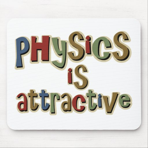 Physics is Attractive Funny Pun Mouse Mat