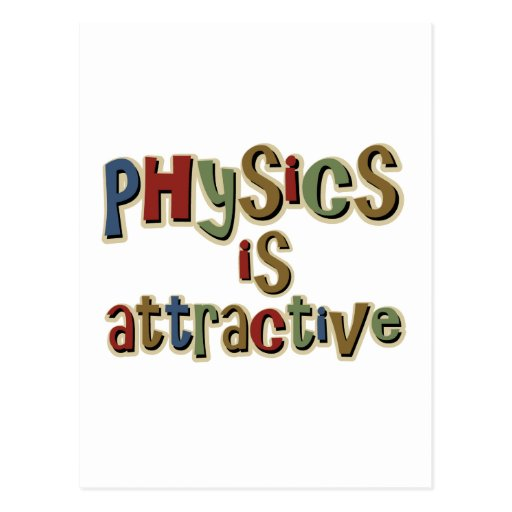 Physics is Attractive Funny Pun Postcard