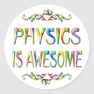 Physics is Awesome Classic Round Sticker