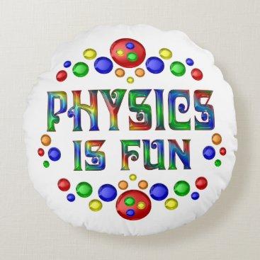Beach Themed Physics is Fun Round Pillow