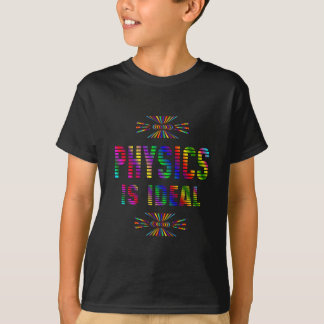 Physics is Ideal T-Shirt