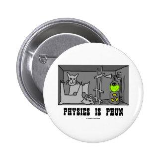 Physics Is Phun (Fun) (Schrödinger's Cat Thought) Pin