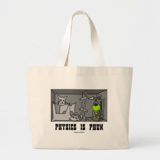 Physics Is Phun (Fun) (Schrödinger's Cat Thought) Large Tote Bag