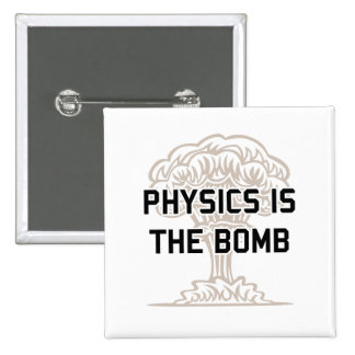 Physics is the Nuclear Bomb 2 Inch Square Button