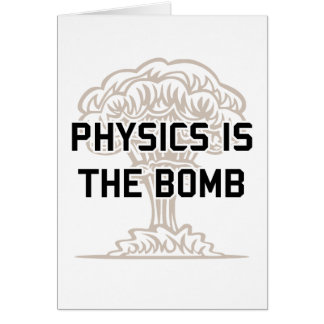 Physics is the Nuclear Bomb Card