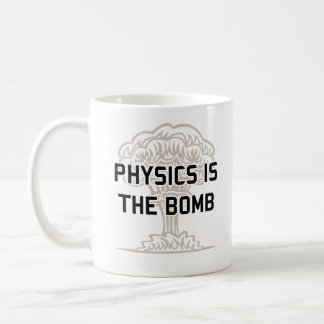Physics is the Nuclear Bomb Coffee Mug