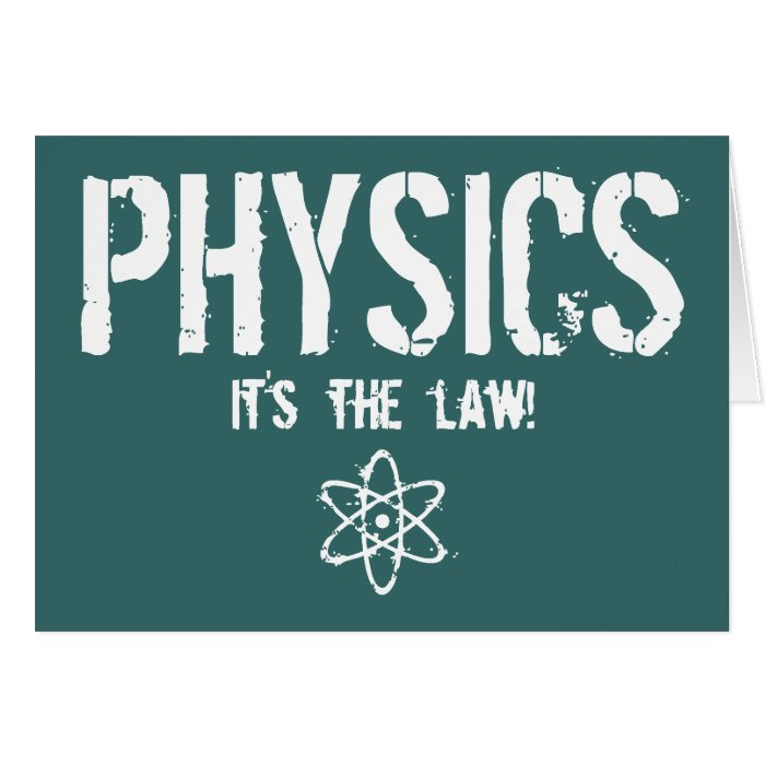 Physics - It's the Law! Card