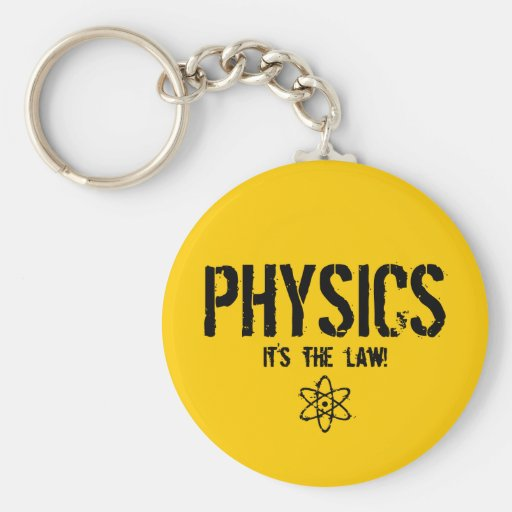 Physics - It's the Law! Key Chains