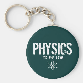 Physics - It's the Law! Keychain