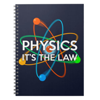 PHYSICS. IT'S THE LAW NOTEBOOK