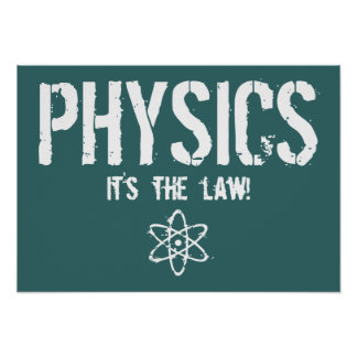 Physics - It's the Law! Poster