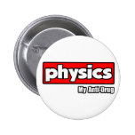 Physics...My Anti-Drug Pins