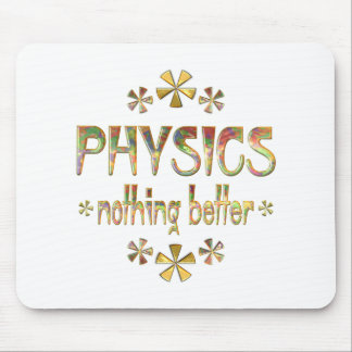 PHYSICS Nothing Better Mouse Pad