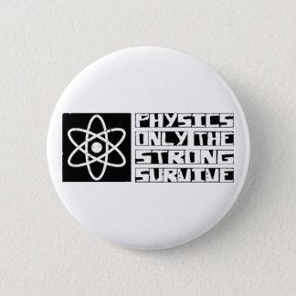 Physics Survive Pinback Button