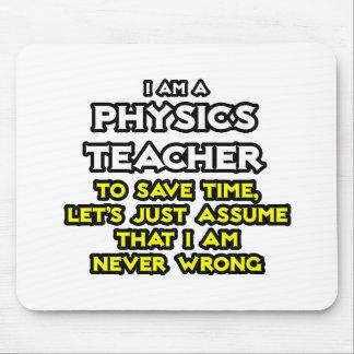 Physics Teacher Assume I Am Never Wrong Mouse Pad