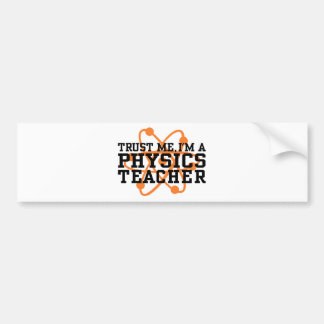Physics Teacher Bumper Sticker