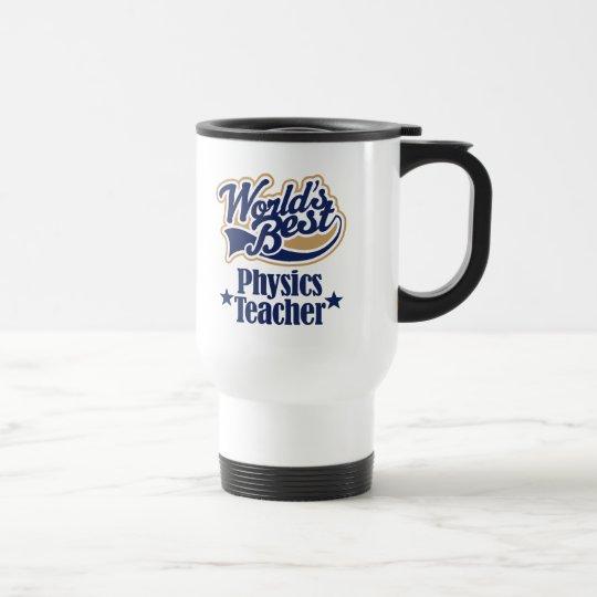 Physics Teacher Gift For (Worlds Best) Travel Mug