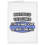 Physics Teacher ... Kind of a Big Deal Greeting Card