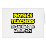 Physics Teachers...Cool Kids of Edu World Cards