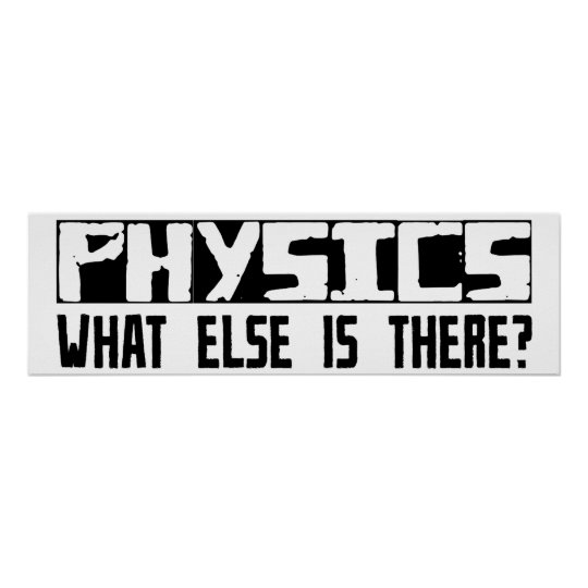 Physics What Else Is There? Poster