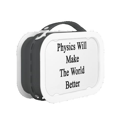 Physics Will Make The World Better Yubo Lunchbox
