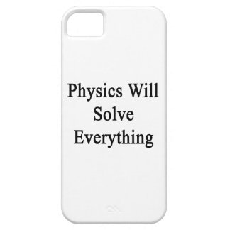 Physics Will Solve Everything iPhone 5 Cover