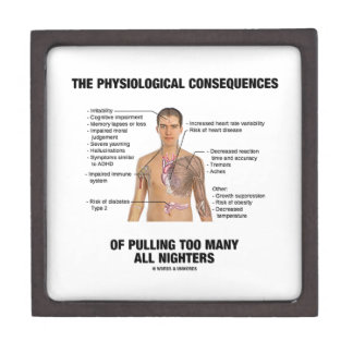 Physiological Consequences Pulling All Nighters Jewelry Box