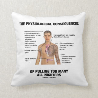 Physiological Consequences Pulling All Nighters Throw Pillow