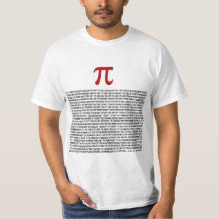 Pi = 3.141592653589 etc etc... whatever! T-Shirt at Zazzle