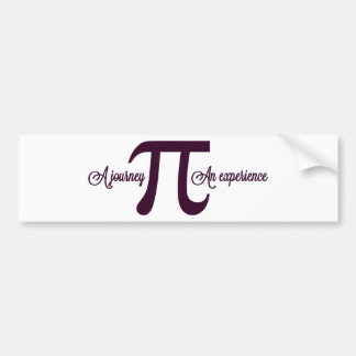 Pi: A Journey. An Experience Bumper Stickers