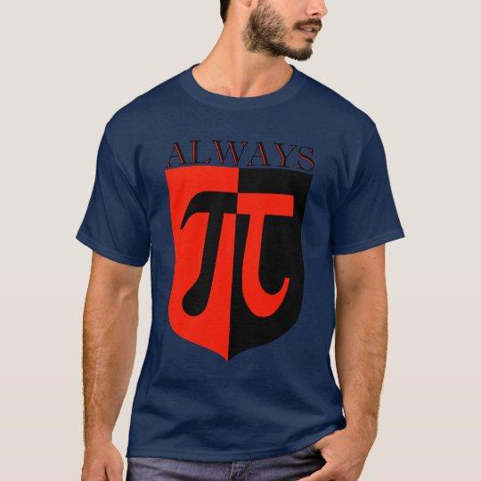 Pi Always T-Shirt