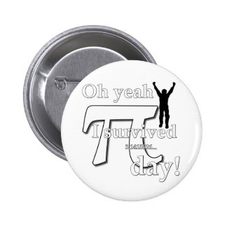 Pi Day Celebration - Oh Yeah I Survived Pinback Button