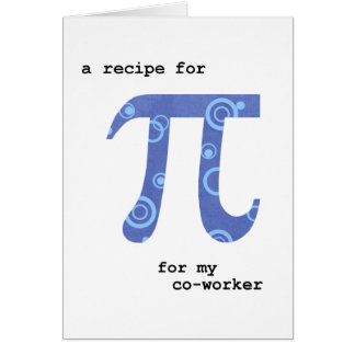 Pi Day for Co-Worker, Humor, Recipe for Pi Card