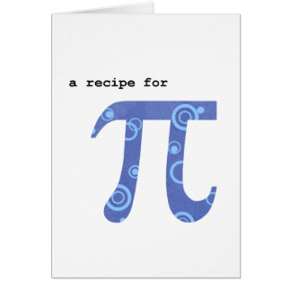 Pi Day Greeting Card, Humor, Recipe for Pi Greeting Card