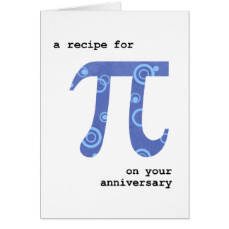 Pi Day on Anniversary, Funny, Recipe for Pi Card
