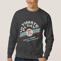 Pi Day Once or Twice Sweatshirt