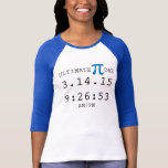 Pi day ultimate t-shirt 2015 3.14.15 9:26:53