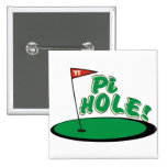 PI Hole - MATH HUMOR - GOLF Pinback Buttons