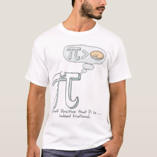 Pi is Indeed Irrational T-Shirt