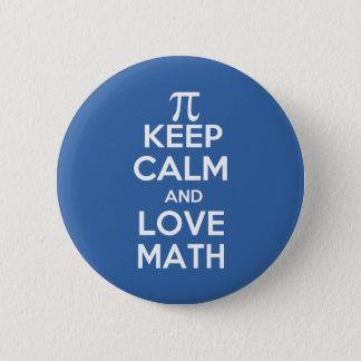 Pi keep calm and love math button