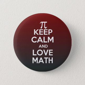 Pi keep calm and love math pinback button