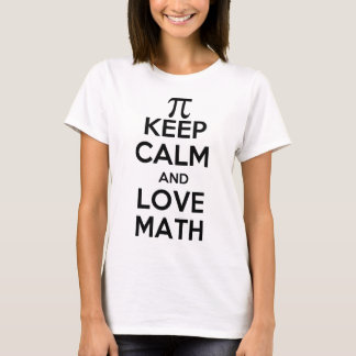 Pi keep calm and love math slogan T-Shirt
