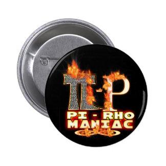 Pi - MANIACO de rho - LETRAS GRIEGAS FLAMEADAS (PI Pin