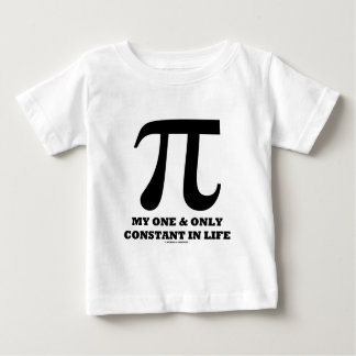 Pi My One And Only Constant In Life (Math Humor) Baby T-Shirt